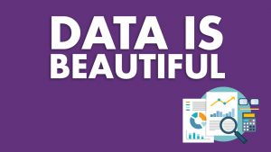 Remember, Data is Beautiful.