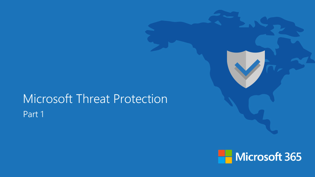Blog Series – Microsoft Threat Protection – Part 1