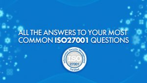 All the answers to your most common ISO27001 questions