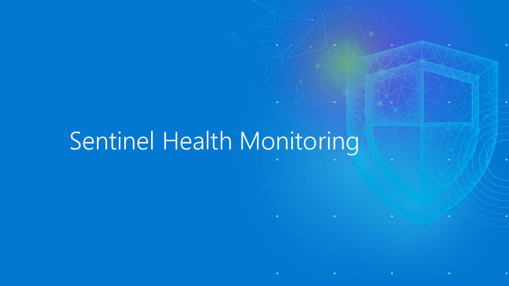 Sentinel Health Monitoring