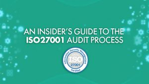 An insider's guide to the ISO27001 audit process