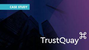 Case Study TrustQuay