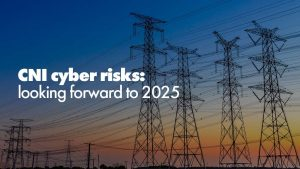 CNI cyber risks: looking forward to 2025