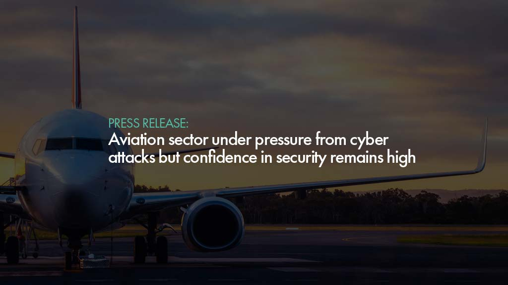Aviation sector under pressure from cyber attacks but confidence in security remains high