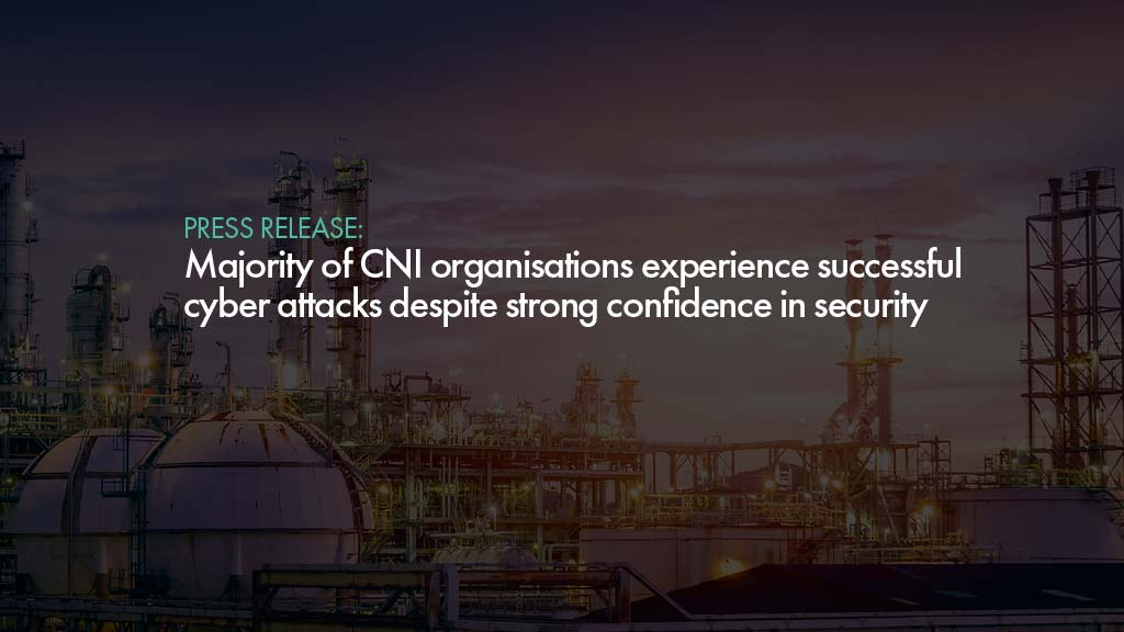 Majority of CNI organisations experience successful cyber attacks despite strong confidence in security