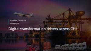 Digital Transformation drivers across CNI
