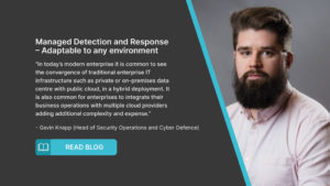 Managed Detection and Response – Adaptable to any environment