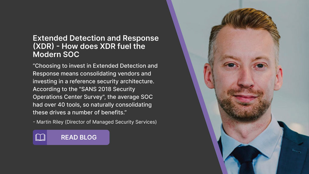 Extended Detection and Response (XDR) – How does XDR fuel the modern SOC.