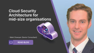 Cloud Security architecture for mid-size organisations