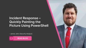 Incident Response – Quickly Painting the Picture Using PowerShell