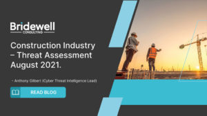 Construction Industry – Threat Assessment August 2021