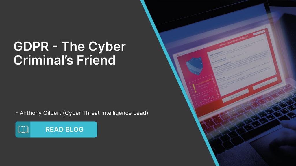 GDPR – The Cyber Criminal's Friend
